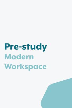 Pre-study Modern Workspace