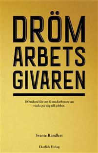 5 insikter från Drömarbetsgivaren - en bok av Svante Randlert